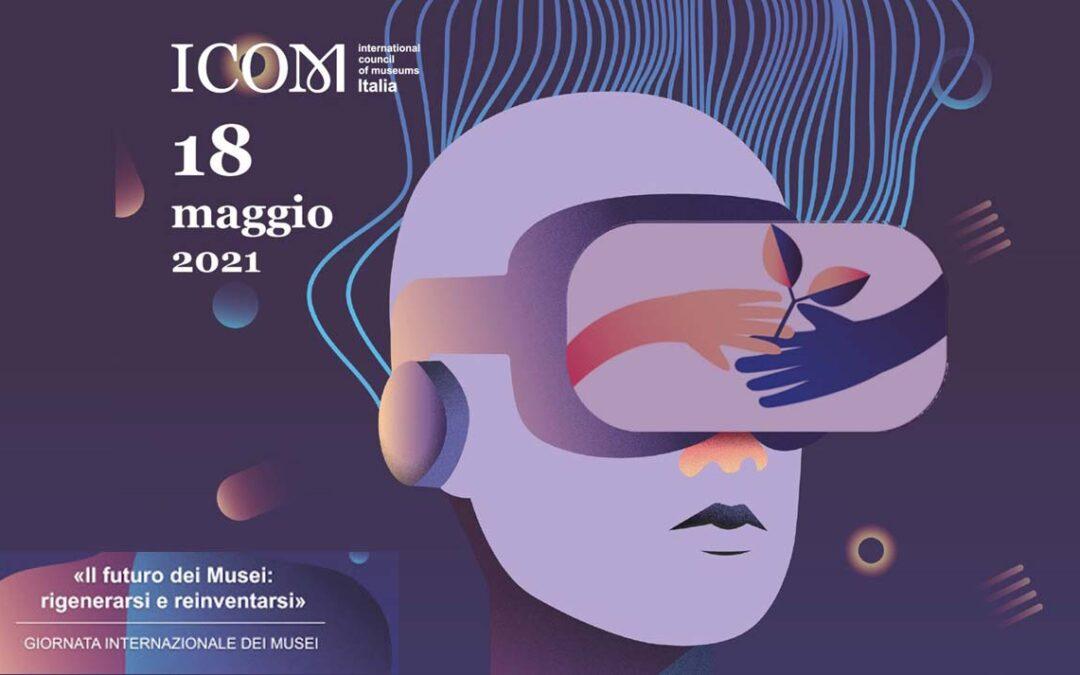 18 Maggio 2021: Giornata Internazionale dei Musei
